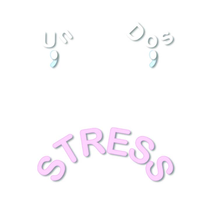 Un, Dos, Stress